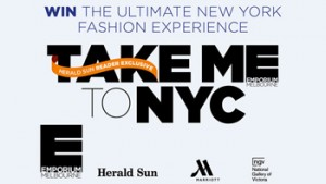 Herald Sun – Emporium Melbourne – Win a VIP 2016 New York Fashion Week experience for 2 valued at over $9,000