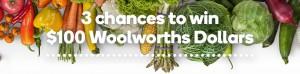 Woolworths Rewards – Win 1 of 3 $100 Woolworths Dollars