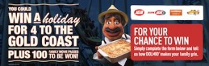 IGA – Foodland – Foodworks – Dolmio – Win a family trip for 4 to Gold Coast, Queensland or movie tickets