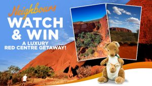 Channel Ten – Neighbours – Watch and Win a Luxury Red Centre Getaway to the Sails in the Desert Resort