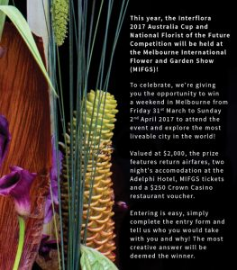 Interflora – Melbourne International Flower and Garden Show – Win a trip for 2 to Melbourne to the Show valued at AUD$2,000