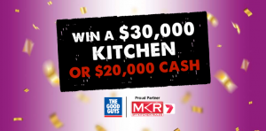 Sunrise – Channel 7 – My Kitchen Rules/The Good Guys – Win a Kitchen renovation package valued at $30,000 OR $20,000 Cash