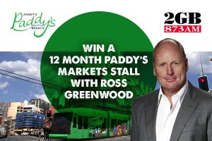 2GB 873AM – Win a 12-Month Paddy's Market Stall With Ross Greenwood valued at $33,000