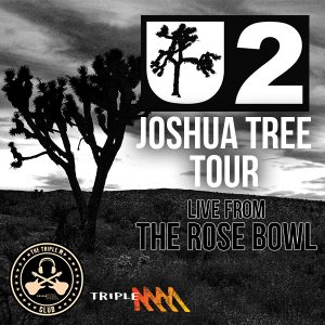 Southern Cross Austereo – Triple M's Rock World Tour – Win 1 of 2 travel packages for 2 to attend U2-The Joshua Tree Tour in LA OR BottleRock in Napa Valley, USA