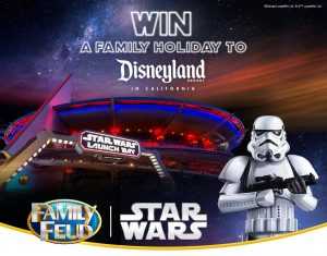 Tenplay – Family Feud Star Wars Edition – Win a family trip for 4 to Disneyland Resort, California USA valued at $14,696