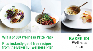 Baker Heart And Diabetes – Win an Ultimate Wellness prize pack valued at $1,000