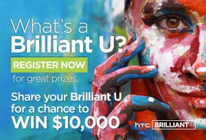 HTC – Brilliant U 2017 – Win $10,000 towards BrilliantU experience; HTC Vive; or HTC U Ultra Smartphones