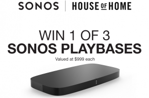 House of Home Marketplace – Sonos Play Base – Win 1 of 3 Sonos PlayBase valued at $999 each OR other instant win prizes