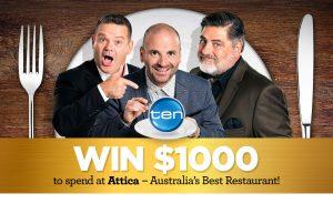 Network Ten – MasterChef Attica – Watch & Win $1,000 voucher to spend at Attica Restaurant, Melbourne (no flight)