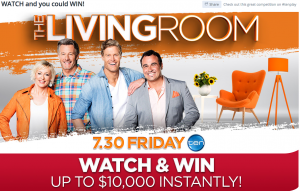 Network Ten – Shop a Docket – The Living Room Watch and Win – Win a major prize of $25,000 AUD cash OR 1 of 29 Instant Win prizes