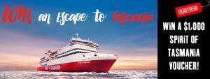 Places We Go – Escape to Tasmania – Win a $1,000 Spirit of Tasmania gift voucher
