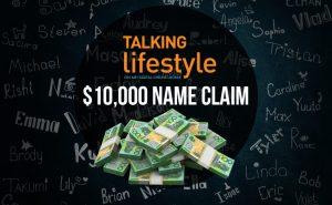 Talking Lifestyle – $10,000 Name Claim – Win $10,000