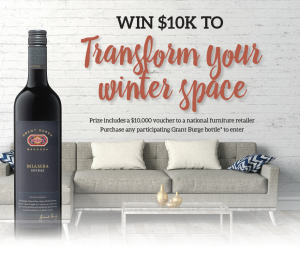 Accolade Wines – Grant Burge Transform Your Winter Space – Win a $10,000 gift cards for a national furniture retailer