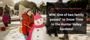 Bound Round – Get lost in a Winter Wonderland – Win 1 of 2 Family Passes to Snow Time in the Hunter Valley Gardens valued at $102 each