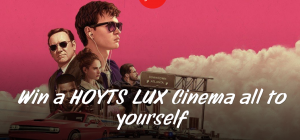 Grill'd Baby Driver – Win 1 of 2 prizes of a Hoyts Lux Cinema to see Baby Driver for 30 people plus Grill's burgers and chips and more