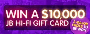 JB Hi-Fi – Win a JB Hi-Fi Shopping Spree – Win 1 of 2 JB Hi-Fi Gift Cards valued at $10,000 each