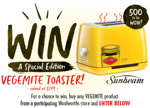 Mondelez – Vegemite Toaster – Win 1 of 500 special edition Vegemite Sunbeam Marc Newson 2 Slice Toaster valued at $250 each