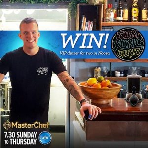 Network Ten – Masterchef Sum Yung Guy – Win a trip for 2 and VIP dinner at Sum Yung Guy in Noosa, NSW valued at $2,500