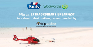Parmalat and TripAdvisor – Woolworths/Pauls Extraordinary Breakfast – Win 1 of 3 trips for 6 people OR 1 of 10 runner-up prizes
