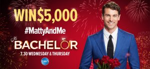 Network Ten – The Bachelor – #MattyAndMe – Win a $5,000 Cash prize
