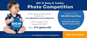 BIG W – Photos Cutest Baby & Toddler – Win a cash prize of $10,000 OR 1 of 10 BIG W Gift cards & canvas print vouchers
