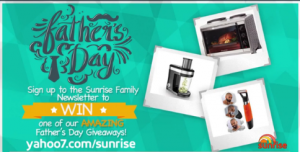 Channel 7 – Sunrise – Father's Day – Win amazing Father's Day prizes