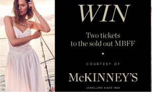 Emporium – Win tickets to the sold out Mercedes-Benz Fashion Festival thanks to McKinney's Jewellers