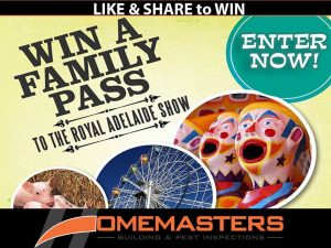 Homemasters Building Inspections – Win 1 of 2 Family Passes to the Royal Adelaide Show