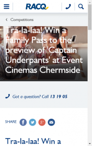 RACQ  – Win 1 of 20 Family Passes To The Preview Of 'captain Underpants' At Event Cinemas Chermside  (prize valued at  $1,560)