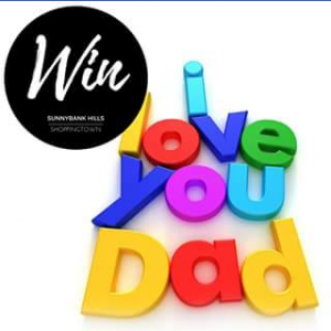 Sunnybank Hills Shoppingtown – Win Dad An Adrenalin Packed Father's Day