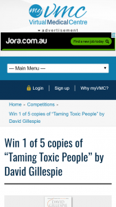 "VMC –  Win 1 of 5 copies of ""Taming Toxic People: The science of identifying and dealing with psychopaths at work by David Gillespie (prize valued at  $164.95.)"