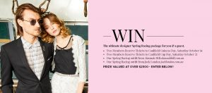 Alannah Hill – Win The Ultimate Designer Spring Racing Package For You  A Guest (prize valued at $2500)