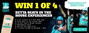 BSR Australia – Betta – Win 1 of 4 prize packages including 4 VIP tickets to Brisbane Heat Home Game and more