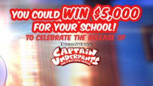 "Channel Nine – 9Now – ""Today Show Captain Underpants"" – Win 1 of 5 cash prizes valued at $5,000 each for your school"