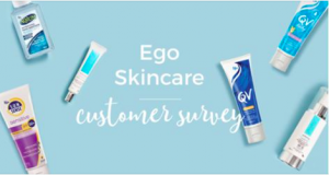 Ego Everyday – Complete a survey to Win a $200 Coles Myer voucher OR a Free Ego Skincare Sample Pack for every survey completed