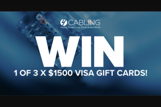 4Cabling – Win 1 of 3 $1500 Visa Cards Or 1 of 100 $50 Caltex Fuel Vouchers (prize valued at $9,500)