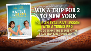 Channel 9 – Today Show – Win This Exclusive Battle Of The Sexes (prize valued at $25,000)