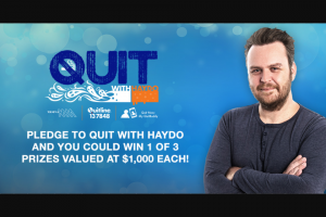 Quit with Haydo – Win Choice of $1000 Voucher (prize valued at $3,000)