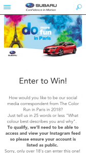 Subaru – Win A Trip For Two Adults To The 2018 The Color Run Event In Paris To Be A Social Media Correspondent  (prize valued at  $10,000)