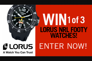 Channel 7 – Sunrise family – Win One of Three Nrl Lorus Watches (prize valued at $95)