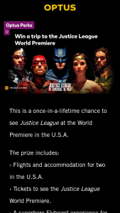 Optus – Win A Trip To The Justice League World Premiere In La/new York For 2 Worth $12300 From Optus [optus Customers] (prize valued at  $12,300)