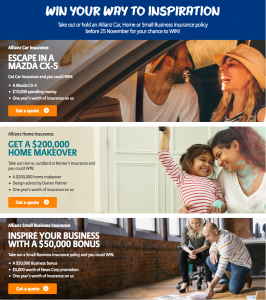 Allianz – Be Inspired to Win Home Renovation valued at up to $211,500; Escape in a Mazda CX-5 valued at up to $59,465 OR a $50,000 Bonus for your Businessa
