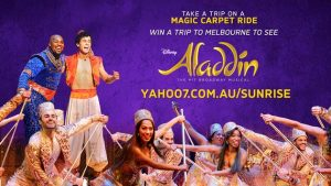 "Channel Seven – Sunrise ""Aladdin"" – Win a trip for 4 and tickets to attend Disney's Aladdin the Musical in Melbourne valued at $9,160 AUD"