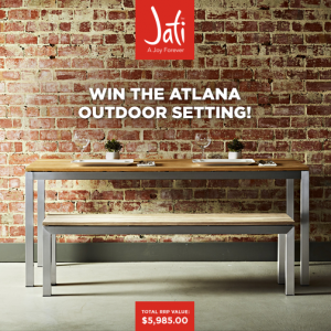 Jati Furniture – Win the Atlana Outdoor Setting valued at $5,985