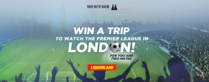 LION – Hahn SuperDry – Win the Ultimate Premier League Fan Trip for 3 to London for 9 nights valued at $36,900