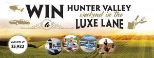 Wine Selectors – Win a Hunter Valley Weekend in the Luxe Lane for 4 valued at $5,932