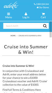 Adrift – Win a $1000 Cruiseabout Voucher and Adrift 'cruise' Collection to The Value of $1000. (prize valued at $2,000)
