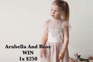 Arabella & Rose – Win a $250 Voucher (prize valued at $250)