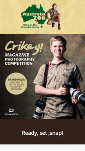 Australia Zoo Have your photo on the cover on Crikey Magazine – Win a Share In Over $2000 Worth of Prizes (prize valued at $299.95)