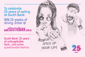 eatSouthbank – Win 25 Weeks of Dining In South Bank (prize valued at $2,500)